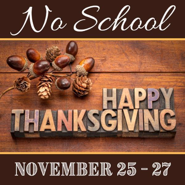 Happy Thanksgiving Break Announcement